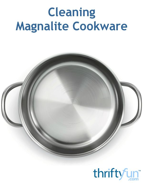 Cleaning Magnalite Cookware Cleaning Pans How To Clean Aluminum Cleaning Dishes