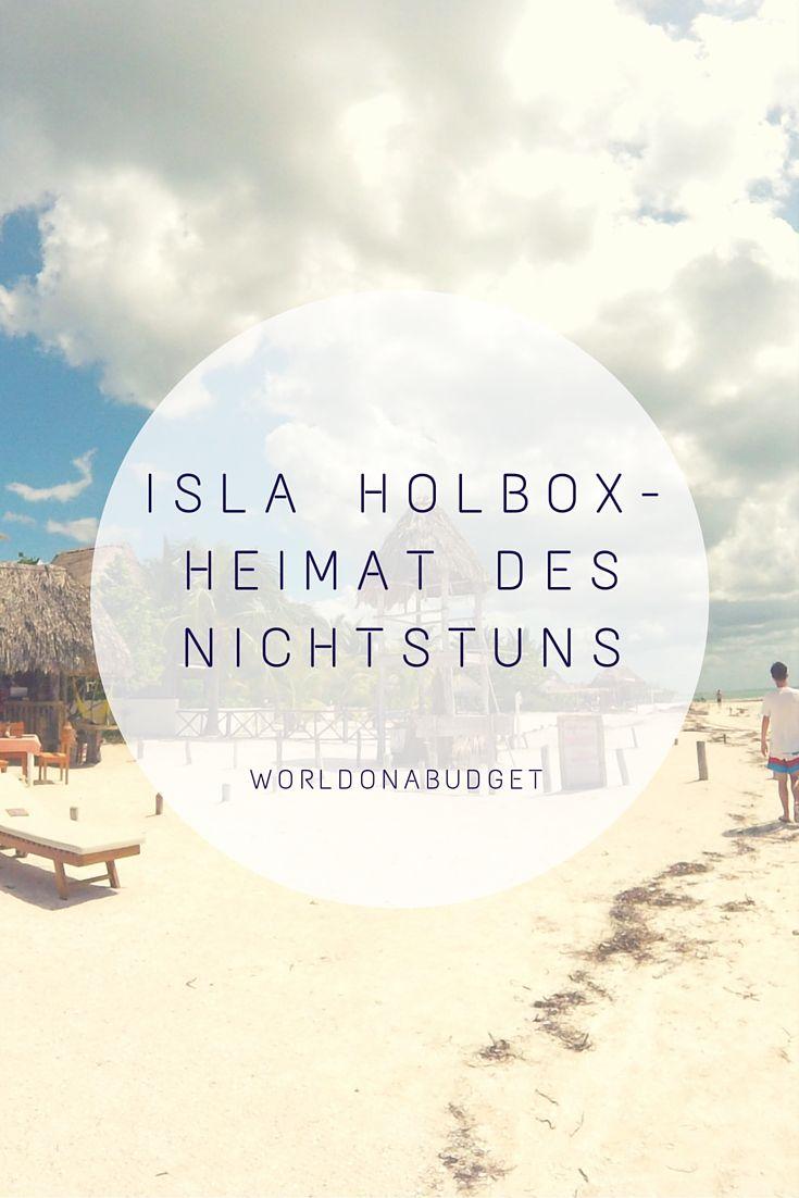 Die zauberhafte #Isla #Holbox ist ein #Paradies in der #Karibik. #Traumstrände, #Streetart und  entspannte #Backpacker tummeln sich hier.