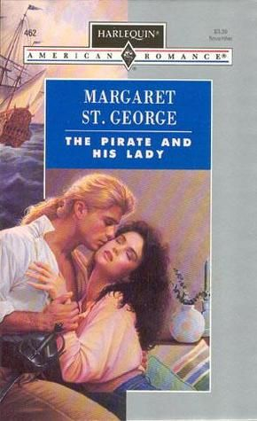 The Pirate & His Lady by Margaret St. George