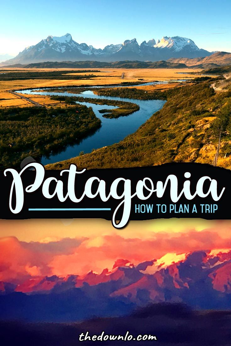 How to travel to Patagonia in Argentina and Chile. #landscapingtips