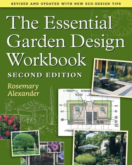 The Essential Garden Design Workbook guides the reader ...