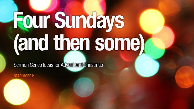Sermon Series ideas for Advent and Christmas   Ministry
