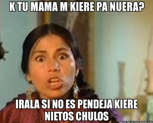 Funny Meme Mexican : 26 things all mexican kids hated hearing from their mom memes