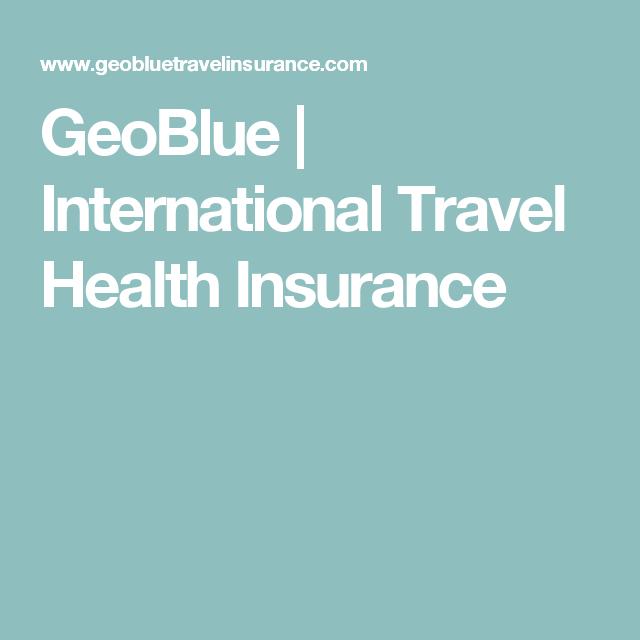 GeoBlue   International Travel Health Insurance   Travel ...