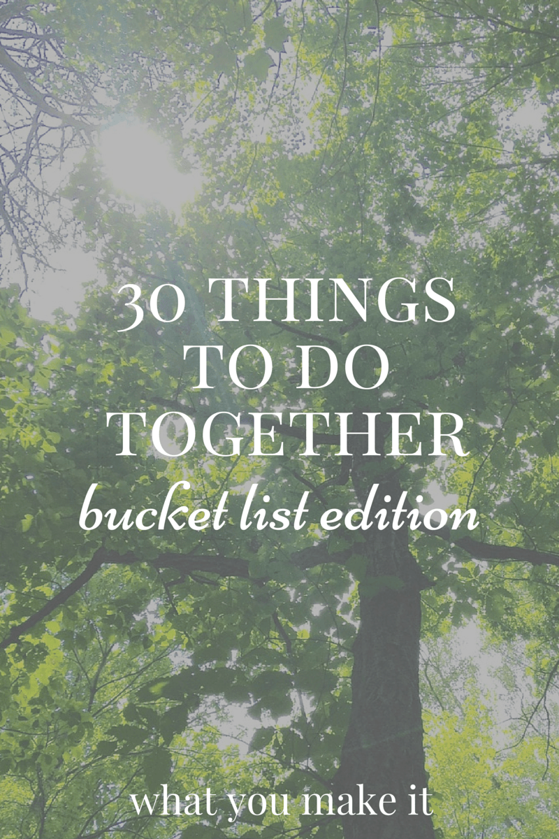 30 things to do together: bucket list edition | pinterest | buckets
