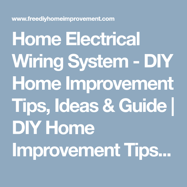 Home Electrical Wiring System - DIY Home Improvement Tips, Ideas ...