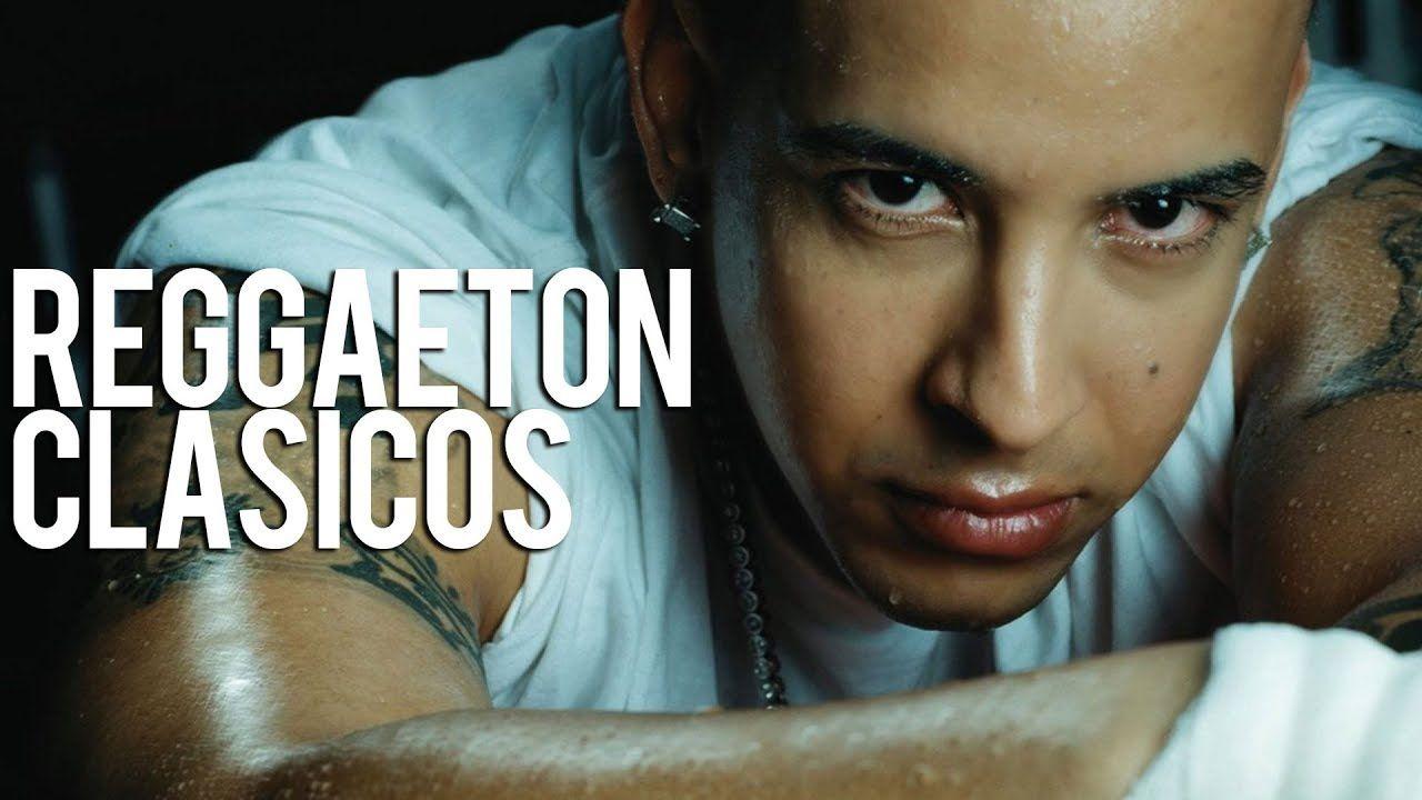 Los Mejores Clasicos Del Reggaeton Mix Reggaeton Antiguo Daddy Yankee Youtube Workout