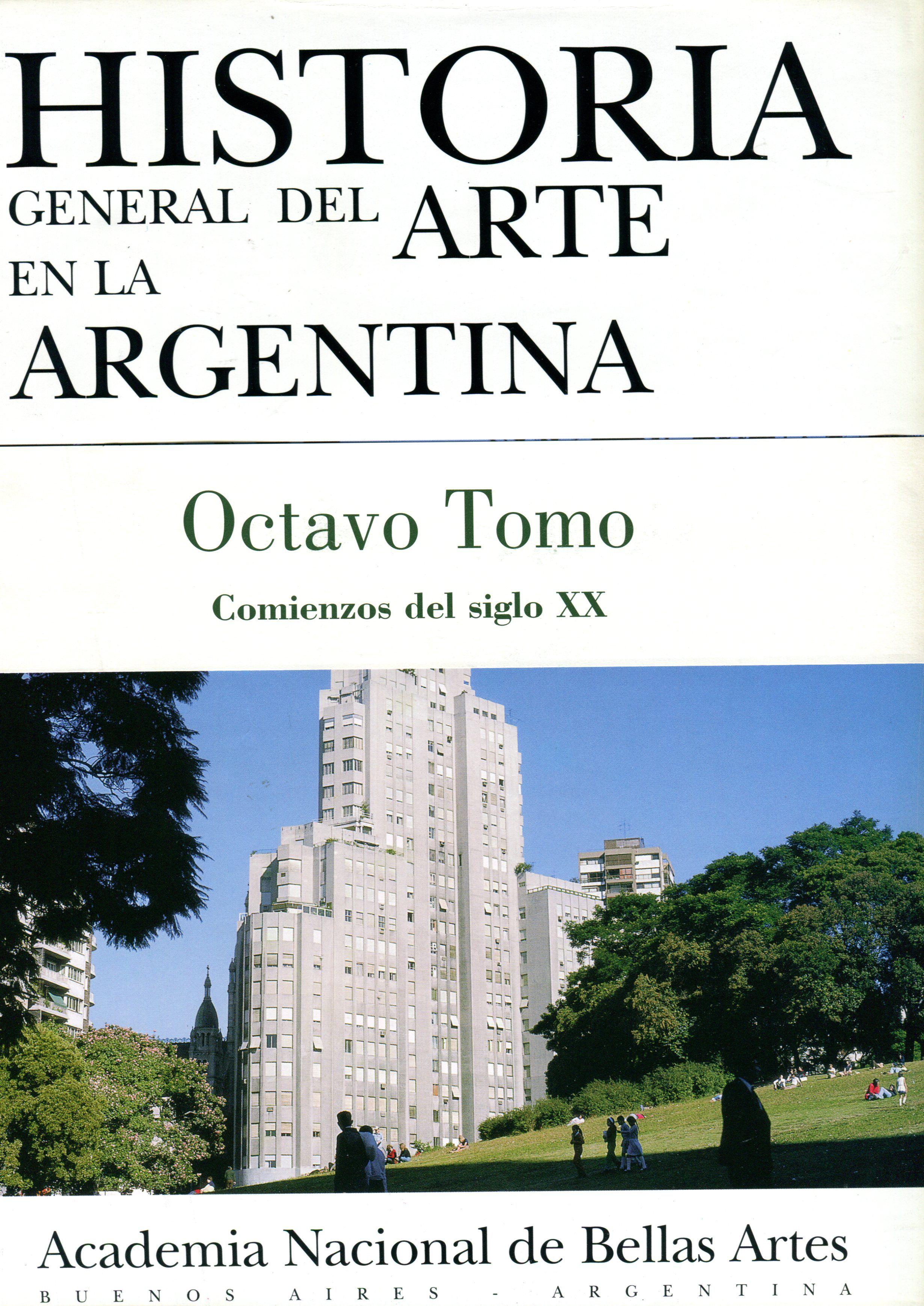 La arquitectura argentina (1900-1945) - La cinematografía argentina (1896-1945) - La interpretación musical III (1926-1945) - La pintura en la Argentina (1915-1945). ANBA,1999. 456p.:il.col.