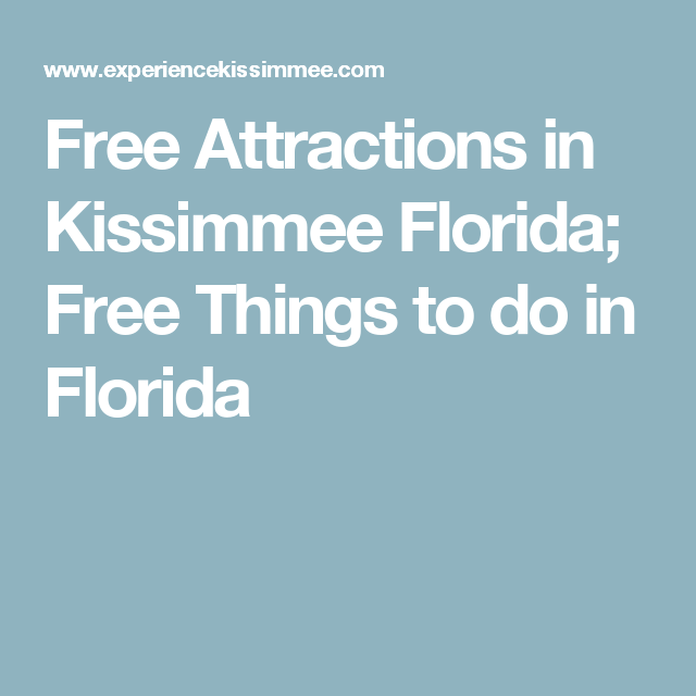 Free Attractions in Kissimmee Florida; Free Things to do in Florida
