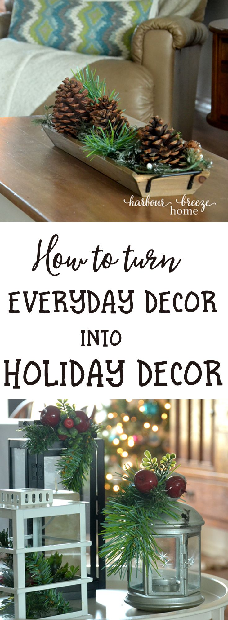 Decorating on a Budget : 3 Ways to turn Everyday Decor into Holiday ...