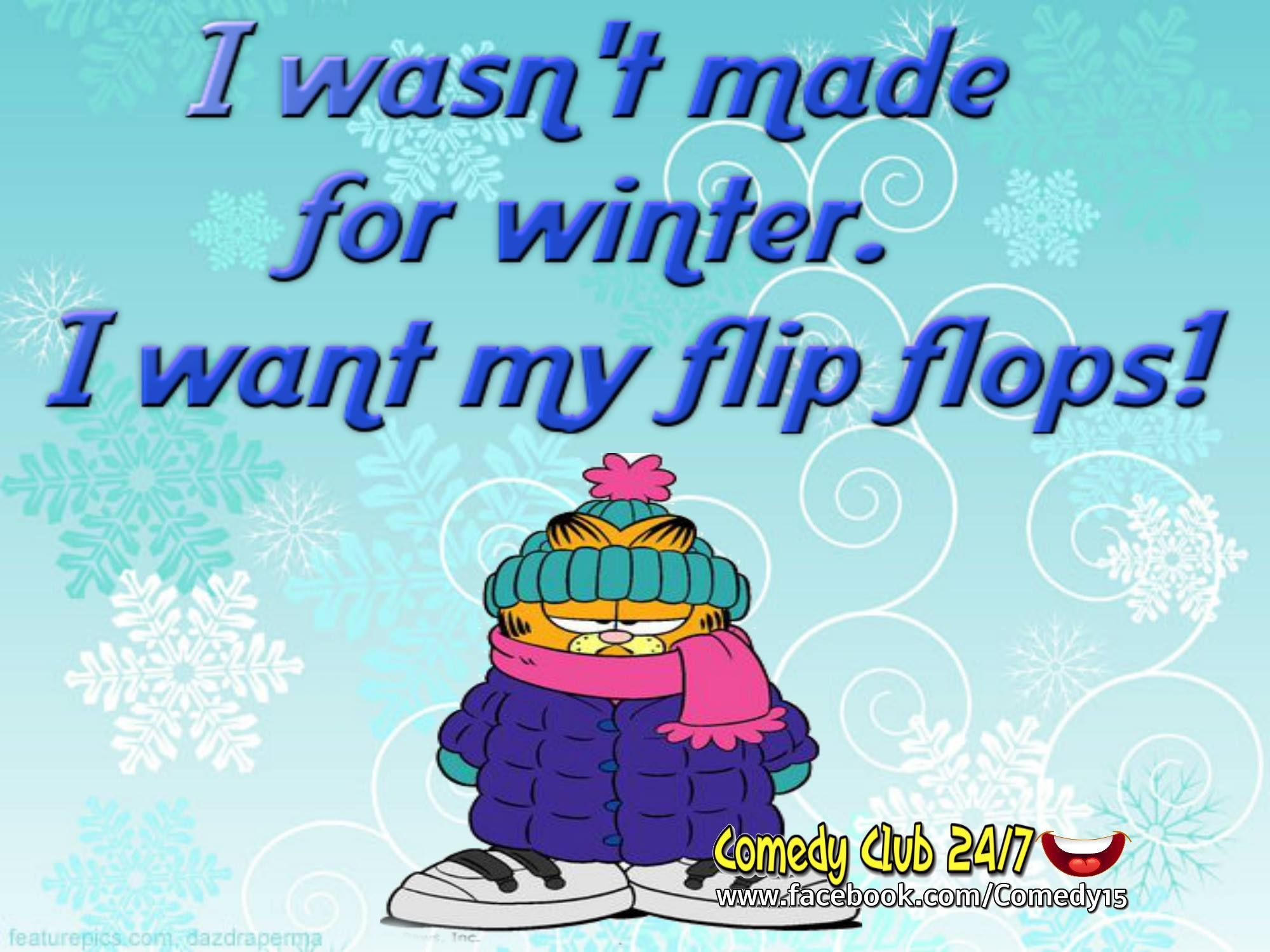 I Wasnt Made For Winter I Want My Flip Flops | Weather ...