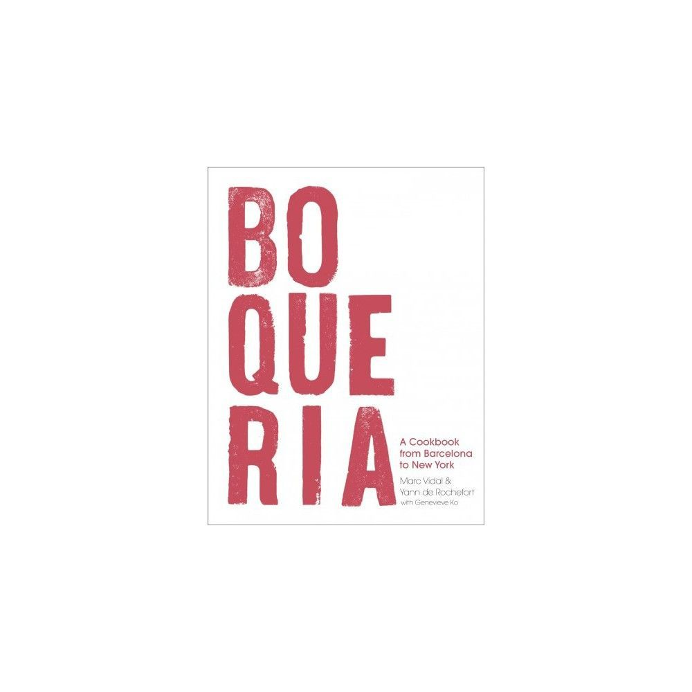 Boqueria : A Cookbook, from Barcelona to New York (Hardcover) (Marc Vidal