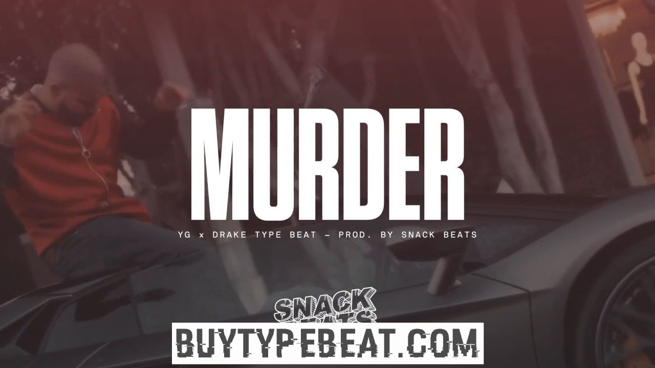 "YG x Drake Type Beat 2017 - ""Murder"" 