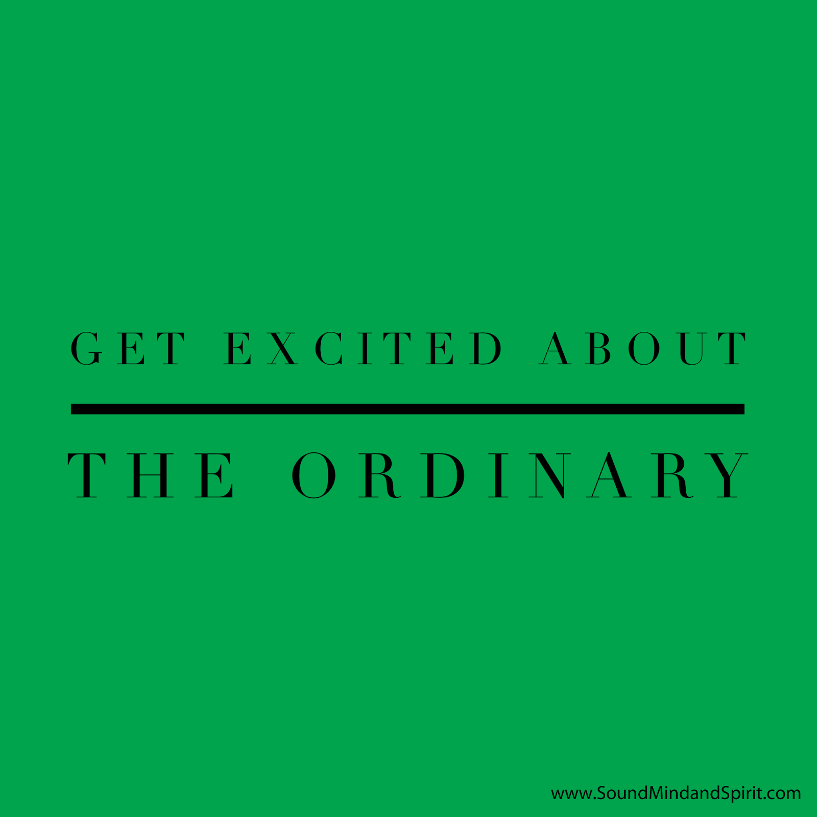 Get Excited About The Ordinary Gt Ordinary Time