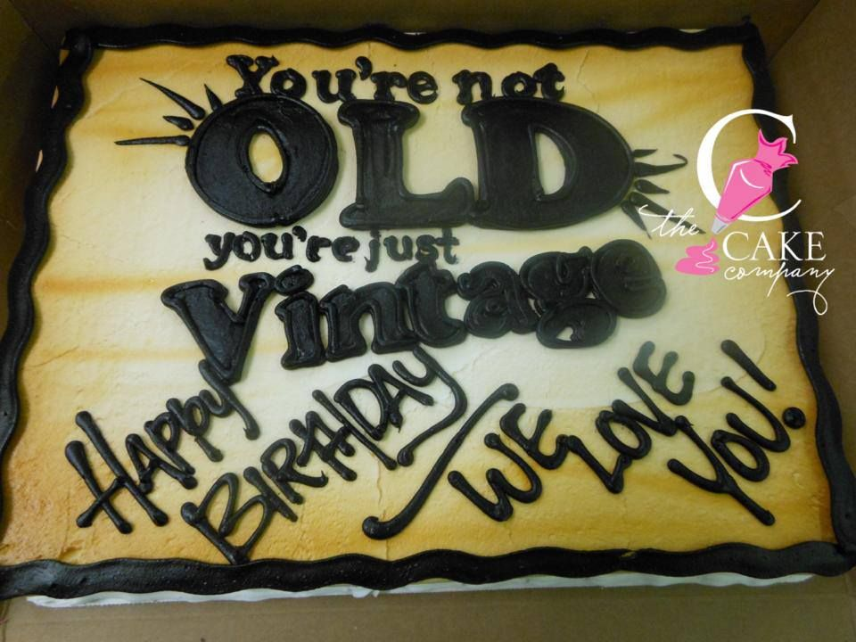 You Re Not Old You Re Just Vintage Birthday Cake Adult