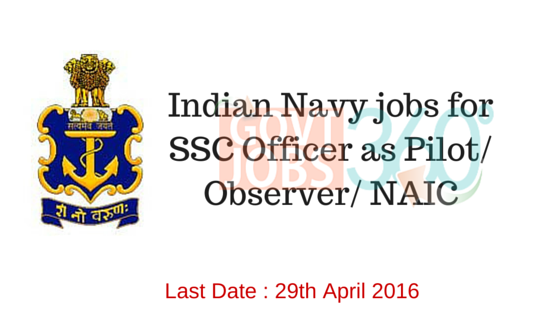 Indian Navy jobs for SSC Officer as Pilot/ Observer/ NAIC