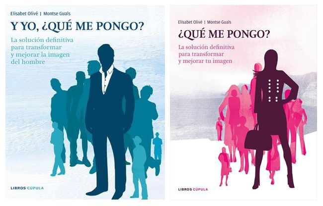 """""""¿Qué me pongo?"""" y la versión masculina """"Y yo, ¿Qué me pongo?"""", son los dos libros escritos por Montse Guals y Elisabet Olivé como guía de estilo personal."""