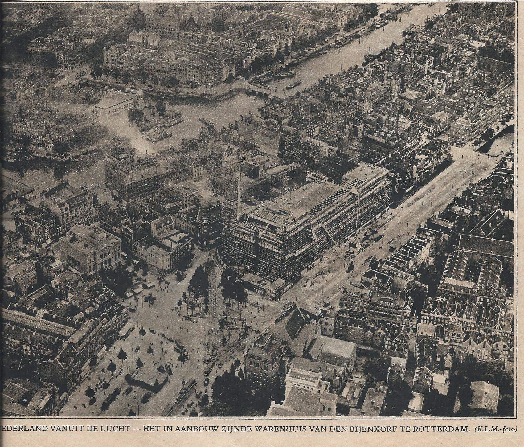 Rotterdam 1928 , tijdens de bouw van de Bijenkorf..
