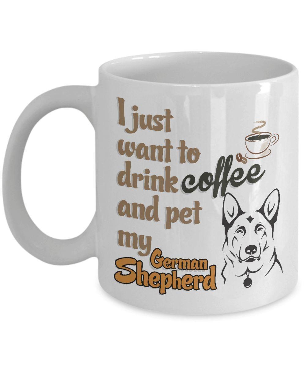 I Just Want To Drink Coffee And Pet My German Shepherd Mug Dogsandpuppiesgermanshepherd German Shepherd German Shepherd Mom Funny Puppy Memes