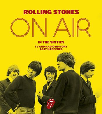 New Rolling Stones On Air Book Traces Rise Of Greatest Rock N Roll Band Rolling Stones Sixties Concerts In London
