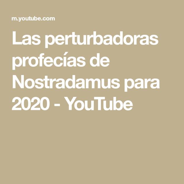 Las Perturbadoras Profecías De Nostradamus Para 2020 Youtube Youtube Libros Psicologia