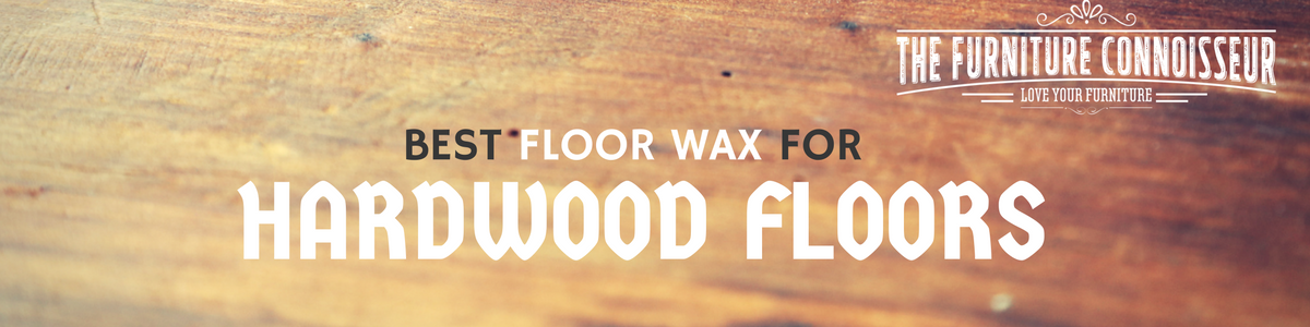 Best Floor Wax For Hardwood Floors