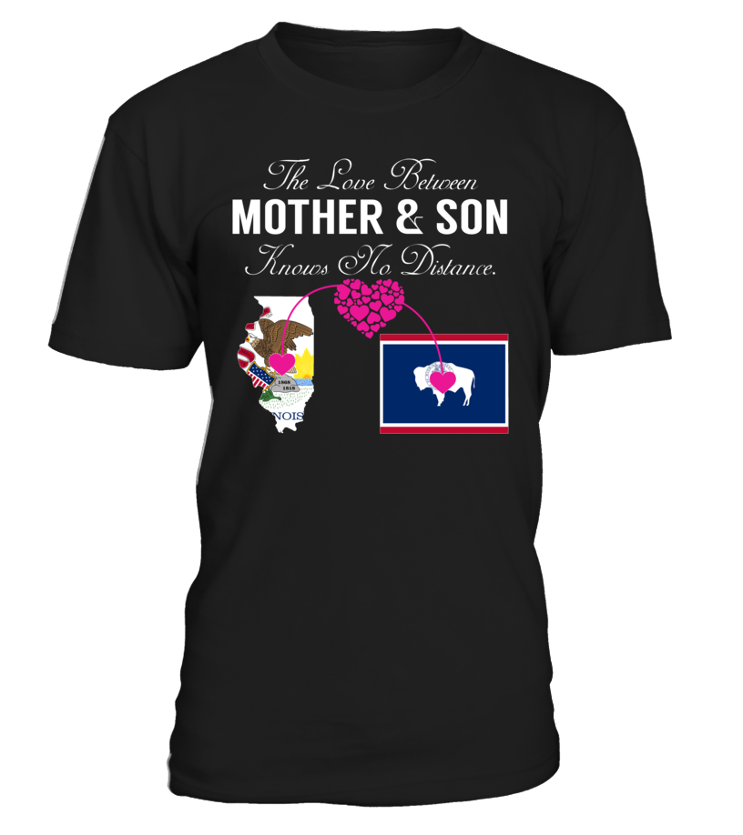 The Love Between Mother and Son Knows No Distance Illinois Wyoming State T-Shirt #LoveNoDistance