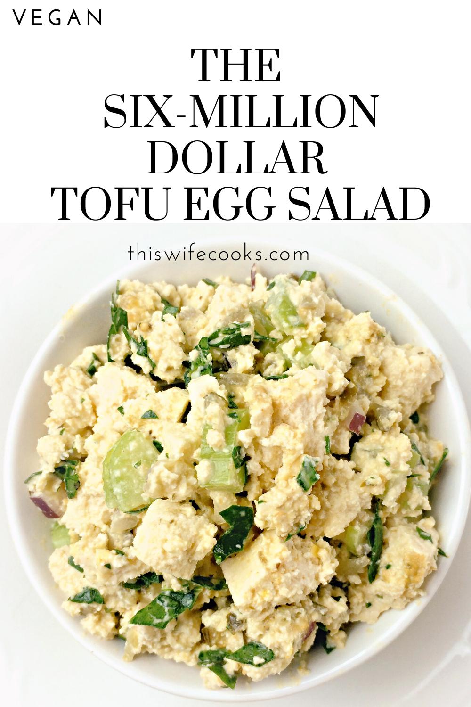 The Six Million Dollar Tofu Egg Salad This Wife Cooks Recipe In 2020 Vegan Recipes Healthy Tofu Recipes Vegan Whole Food Recipes