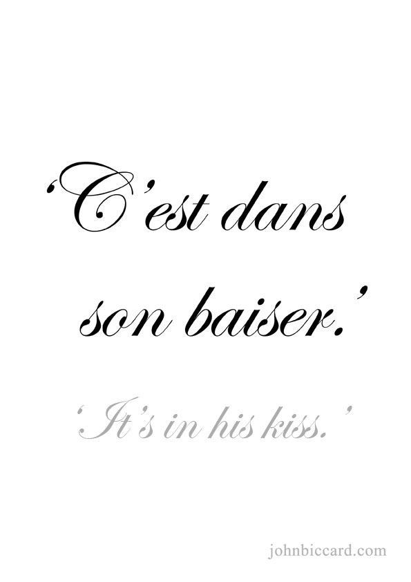 It S In His Kiss French Love Quotes French Words Quotes French Quotes