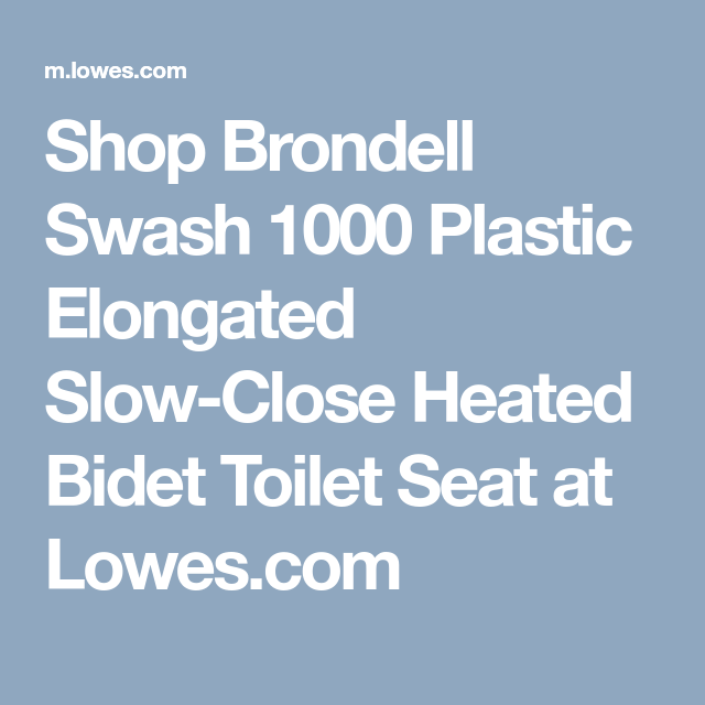 Shop Brondell Swash 1000 Plastic Elongated Slow Close Heated Bidet Toilet Seat At Lowes Com With Images Bidet Toilet Seat Toilet Seat Bidet