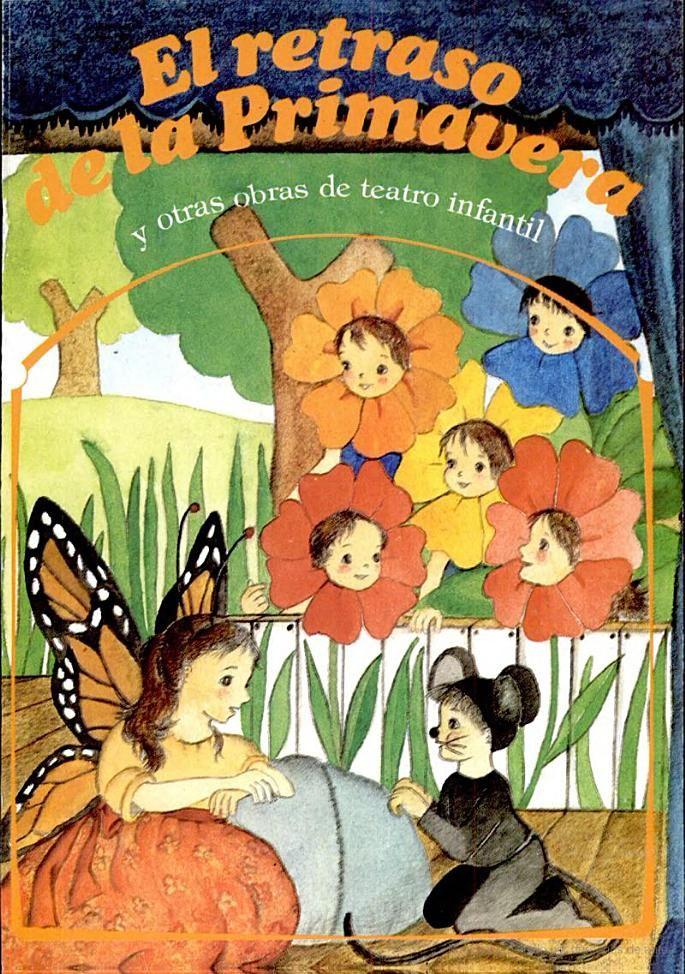 El Retraso De La Primavera Y Otras Obras De Teatro Infantil Obras Para Ninos Obras De Teatro Infantiles Teatro Para Ninos