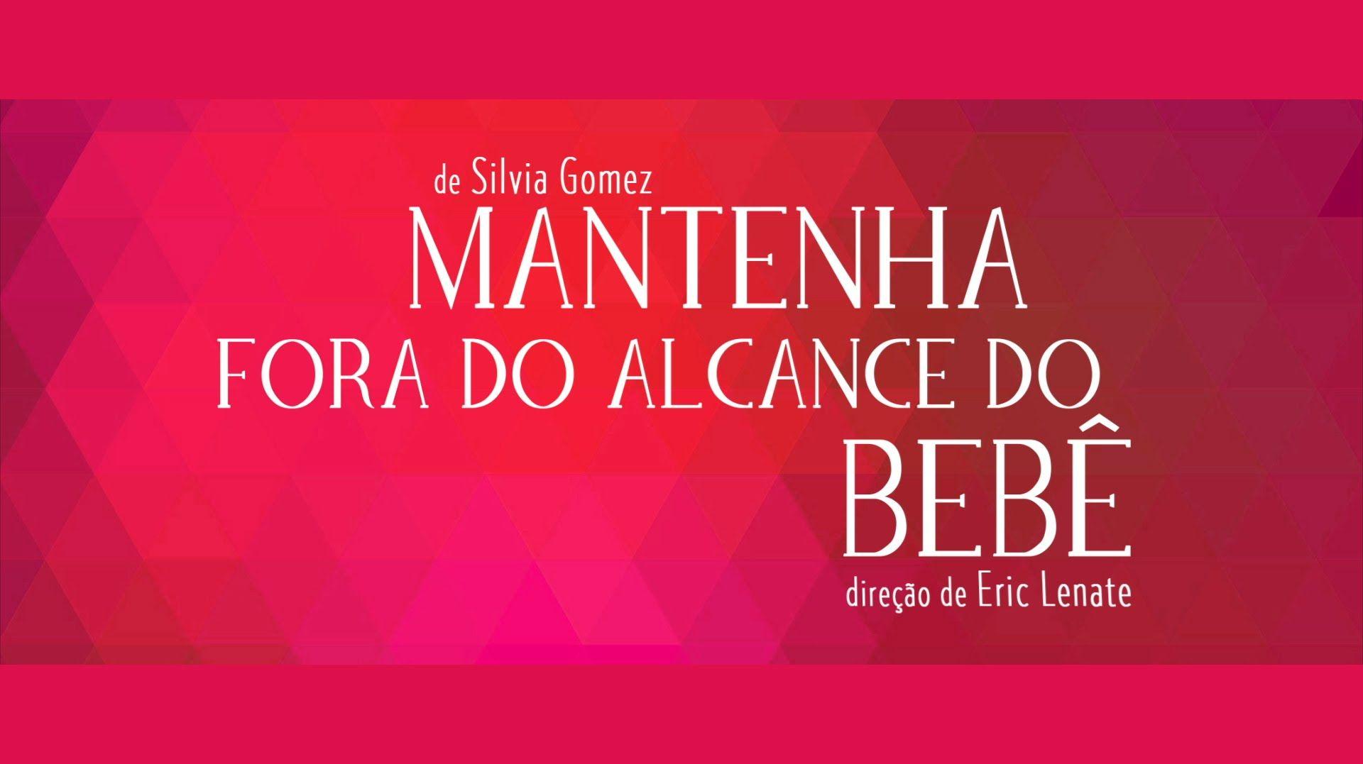Mantenha Fora do Alcance do Bebê | teaser oficial | teatro