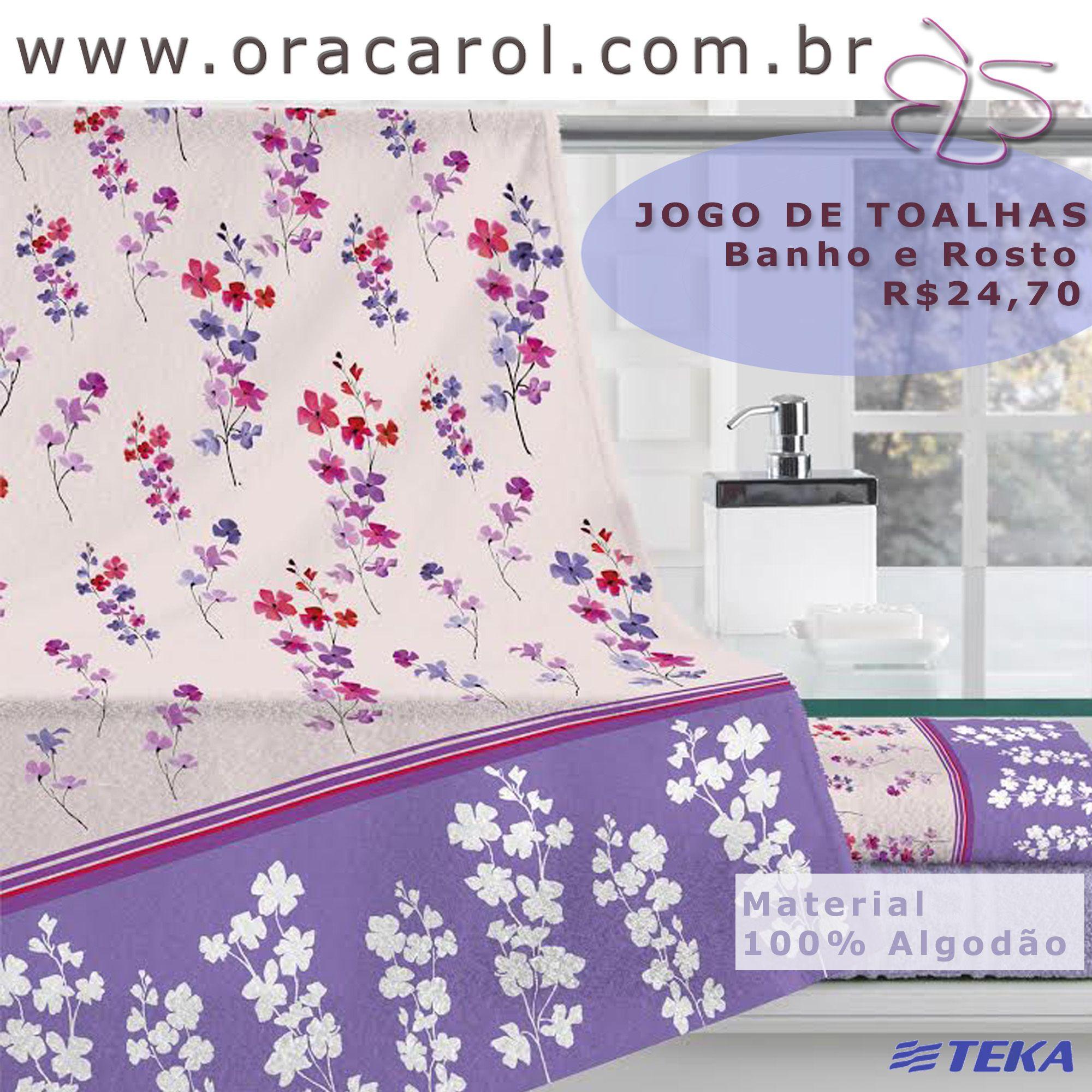 Jogo de Toalhas ----------------- Marca TEKA Conjunto Banho e Rosto R$24,00 --------------------------------------- Toalhas com Estampas lindas que fazem toda a diferença na decoração do banheiro. Devido material ser 100%ALGODÃO em absorção.