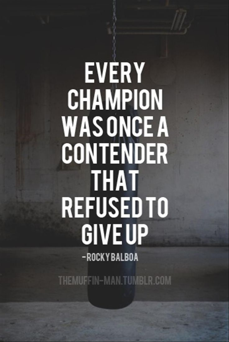 Famous Rocky Quotes Every Champion Was Once A Contender That Refused To Give Up