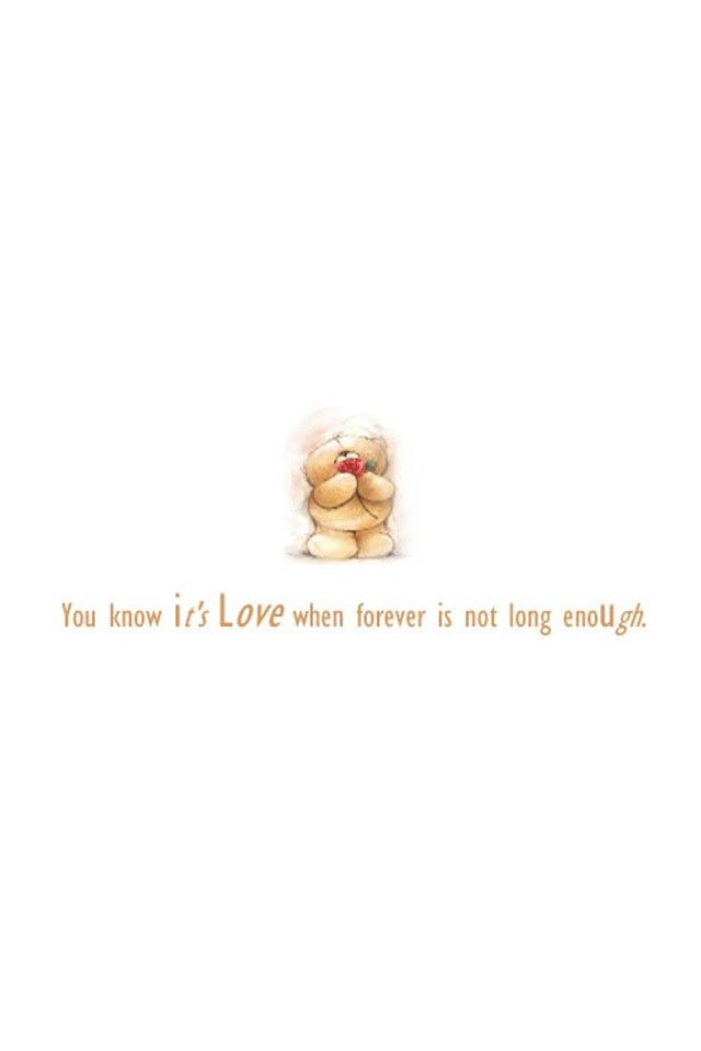 you know its love when forever is not long enough #teddybear #quote