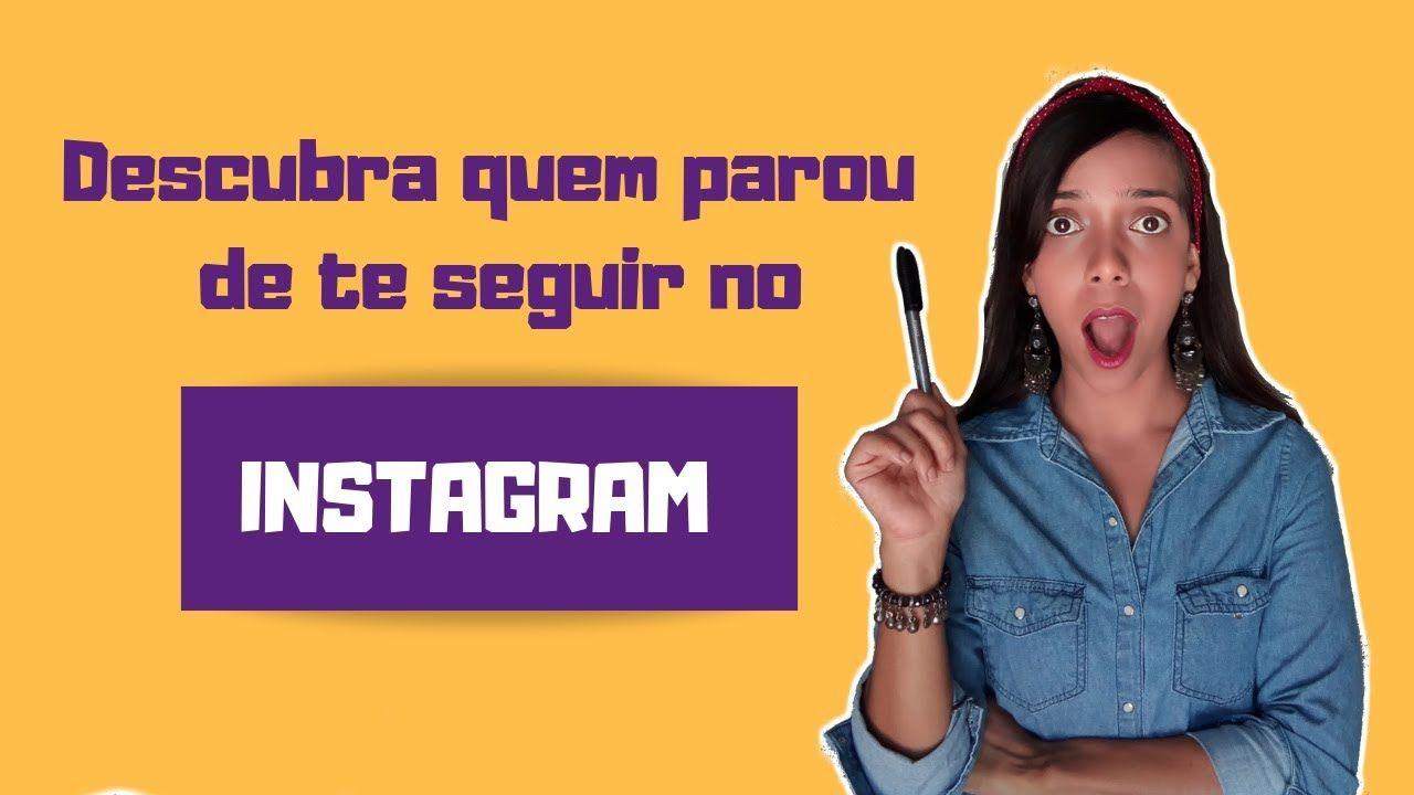 Como Descobrir Quem Deixou De Te Seguir No Instagram Ana
