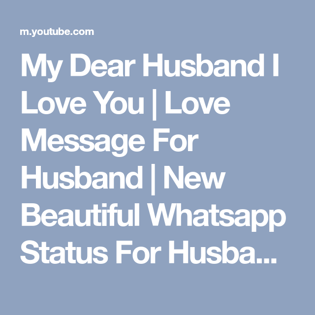 My Dear Husband I Love You Love Message For Husband New