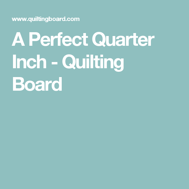 A Perfect Quarter Inch - Quilting Board