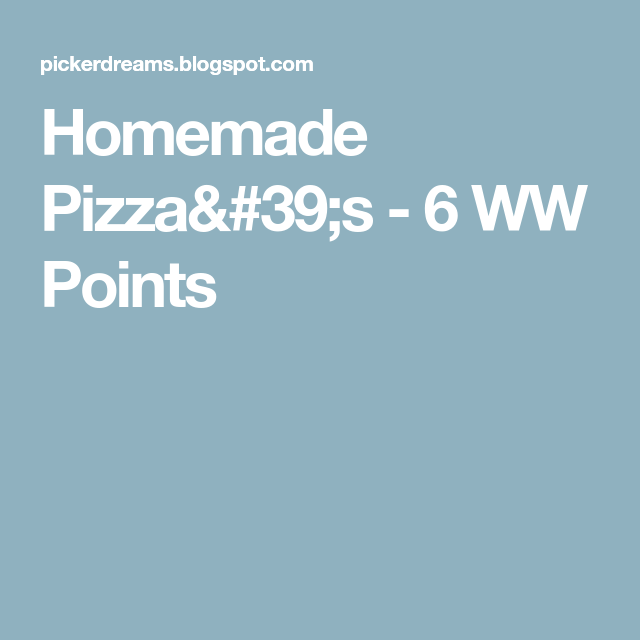 Homemade Pizza's - 6 WW Points