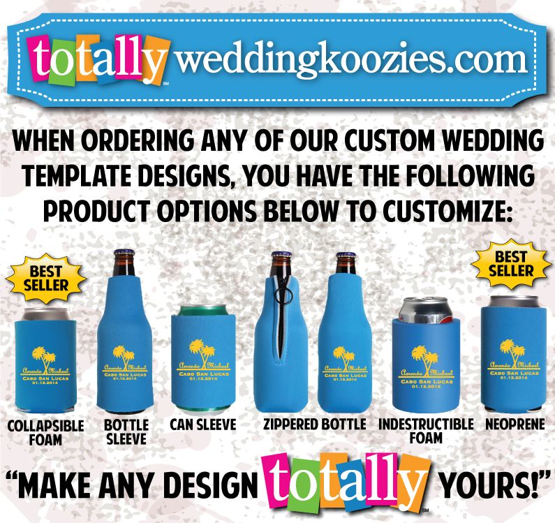 Our wedding design templates have 6 different koozie product options to customize: Collapsible Foam, Bottle Sleeve, Can Sleeve, Zippered Bottle, Indestructible Foam & Neoprene! #wedding #favors #options