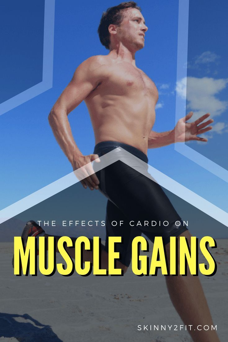 The Effects of Cardio on Muscle Gains   Gain muscle ...