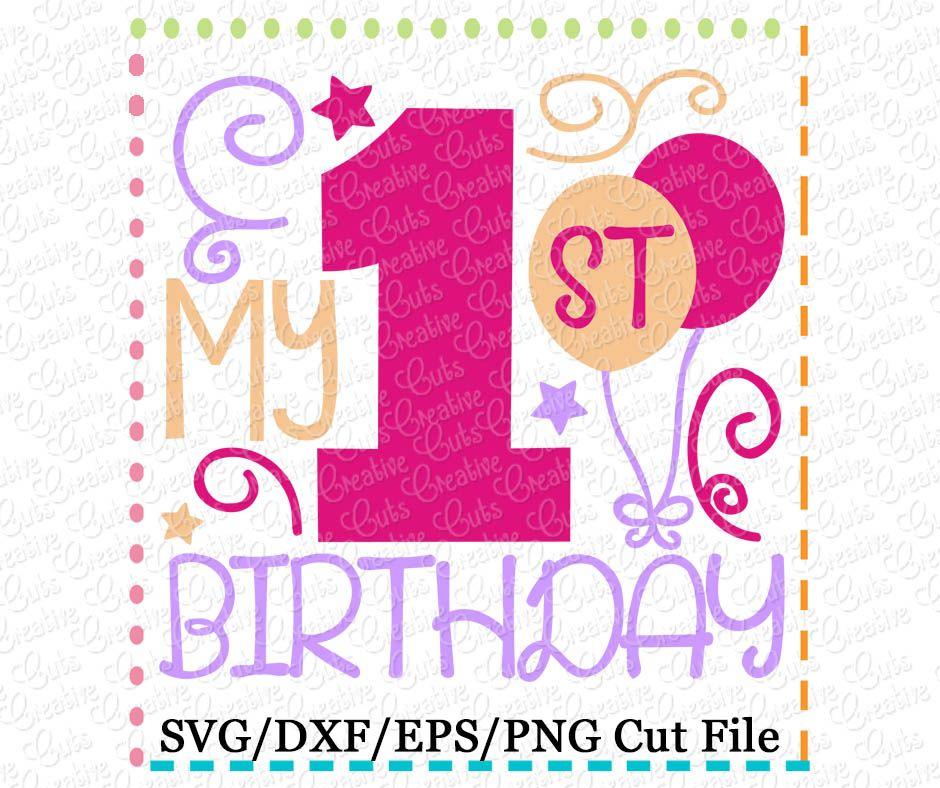 My 1st Birthday Girl SVG DXF EPS 1st birthday girls
