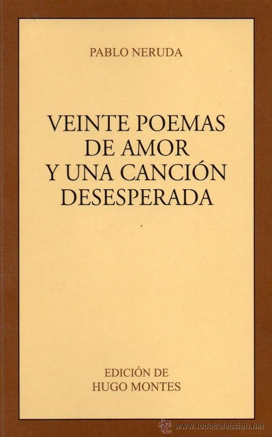 Veinte Poemas De Amor Y Una Canción Desesperada De Pablo Neruda Pablo Neruda Home Decor Decals Pablo