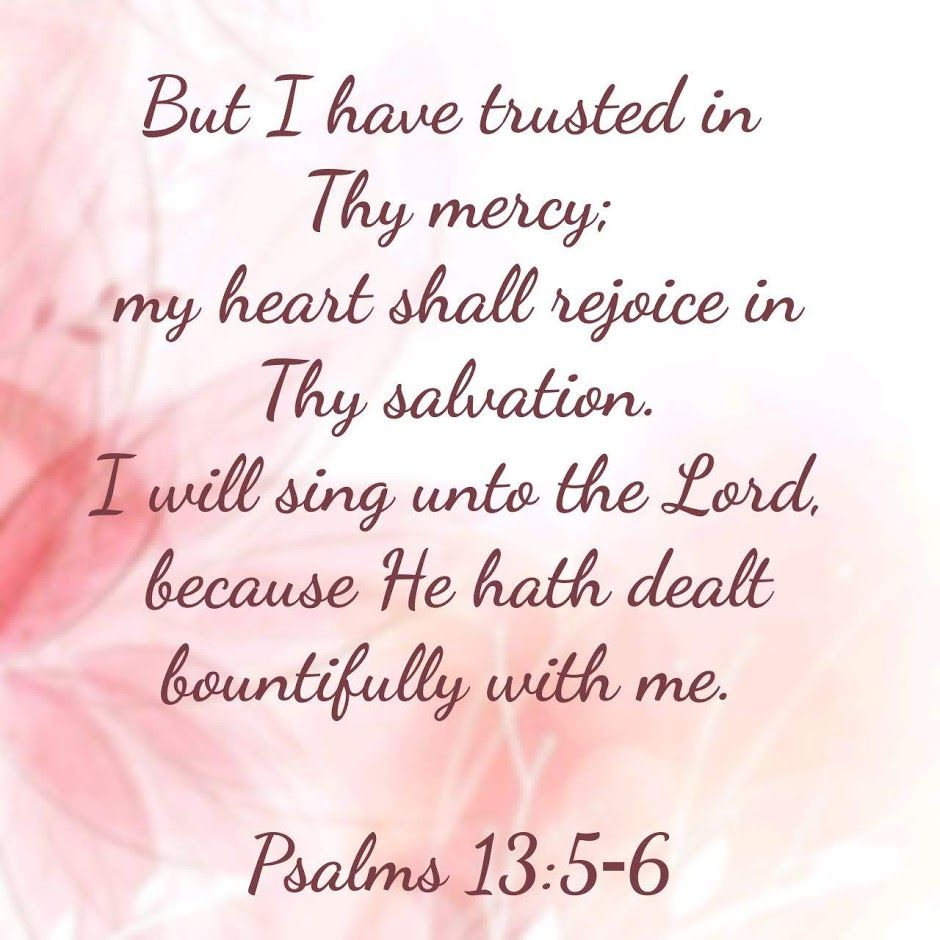 Psalm 13 5 6 Kjv With Images Healing Words Psalms Psalm 13
