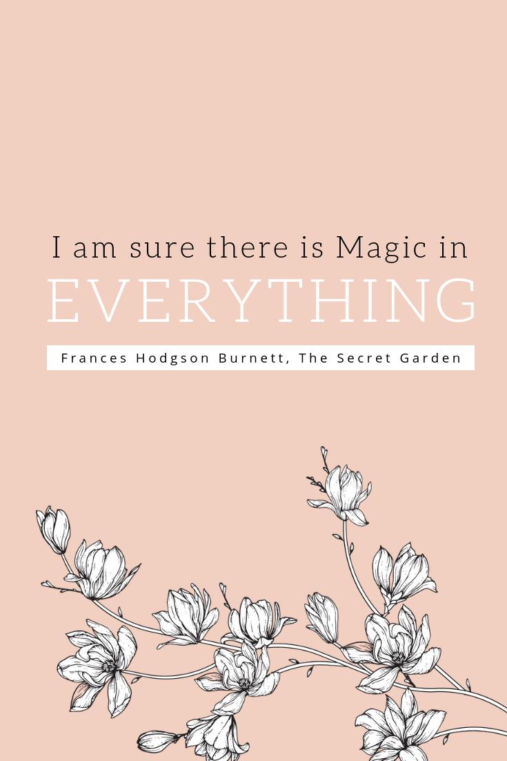 There Is Magic In Everything The Secret Garden Secret Garden