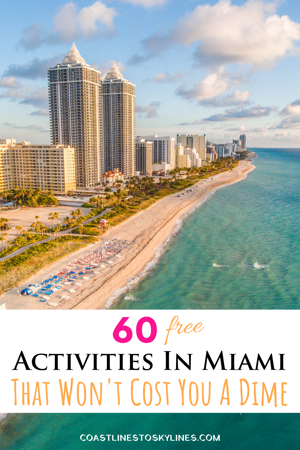 60 Free Things To Do In Miami That Won T Cost You A Thing Coastlines To Skylines Miami Travel Miami Travel Guide South Beach Guide