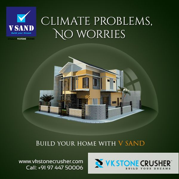 Climate Problems, No Worries Build your Home with V Sand Contact us