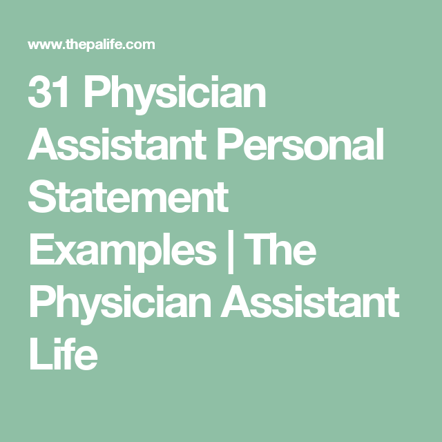 31 Physician Assistant Personal Statement Examples | Physician ...