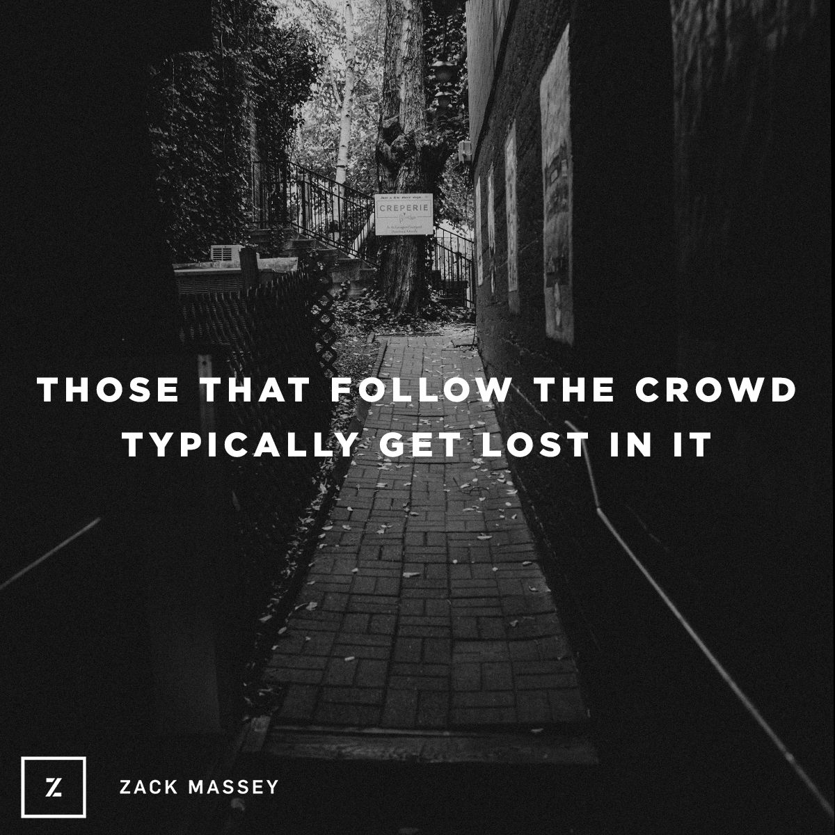 Those that follow the crowd typically get lost in it quote quotes photography vsco vscofilm motivation