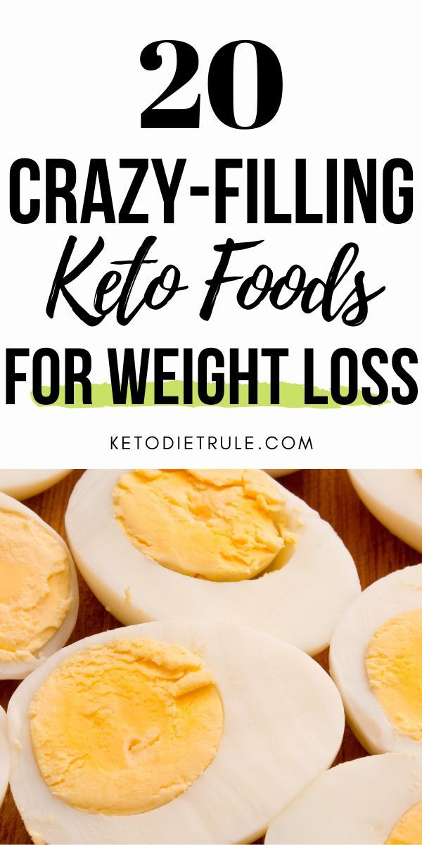 20 Crazy-Filling Keto Foods for Weight Loss